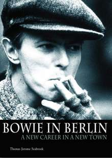 Thomas Jerome Seabrook: Bowie in Berlin: A New Career in a New Town, Buch