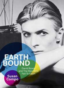 Susan Compo: Earthbound: David Bowie and The Man who fell to Earth, Buch