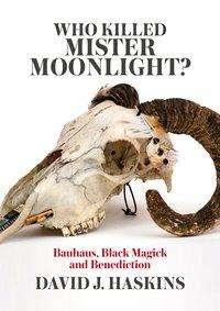 David J. Haskins: Who killed Mister Moonlight?, Buch
