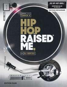 Dj Semtex: Hip Hop Raised Me, Buch