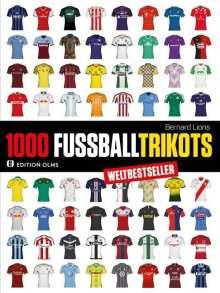 Bernard Lions: 1000 Fußball-Trikots, Buch