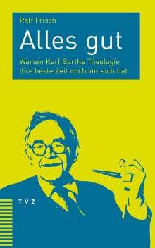 Ralf Frisch: Alles gut, Buch