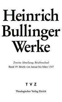 Heinrich Bullinger: Briefe von Januar bis März 1547, Buch