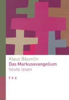 Klaus Bäumlin: Das Markusevangelium heute lesen, Buch