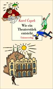 Karel Capek: Wie ein Theaterstück entsteht, Buch