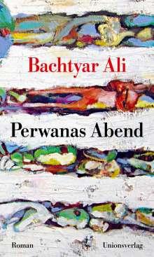 Bachtyar Ali: Perwanas Abend, Buch