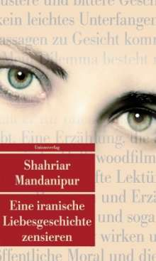 Shahriar Mandanipur: Eine iranische Liebesgeschichte zensieren, Buch