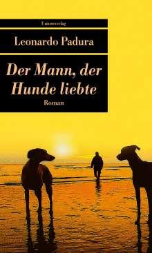 Leonardo Padura: Der Mann, der Hunde liebte, Buch