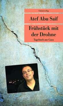 Atef Abu Saif: Frühstück mit der Drohne, Buch
