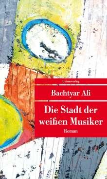 Bachtyar Ali: Die Stadt der weißen Musiker, Buch