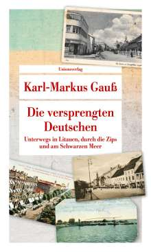 Karl-Markus Gauß: Die versprengten Deutschen, Buch