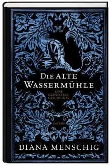 Diana Menschig: Die alte Wassermühle, Buch