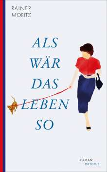 Rainer Moritz: Als wär das Leben so, Buch