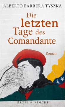 Alberto Barrera Tyszka: Die letzten Tage des Comandante, Buch