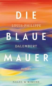 Louis-Philippe Dalembert: Die blaue Mauer, Buch