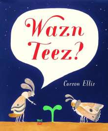 Carson Ellis: Wazn Teez?, Buch