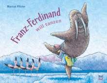 Marcus Pfister: Franz-Ferdinand will tanzen, Buch