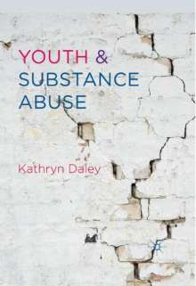 Kathryn Daley: Youth and Substance Abuse, Buch