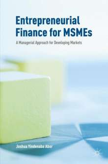 Joshua Yindenaba Abor: Entrepreneurial Finance for MSMEs, Buch