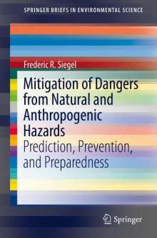 Frederic R. Siegel: Mitigation of Dangers from Natural and Anthropogenic Hazards, Buch