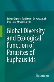 Jaime Gómez-Gutiérrez: Global diversity and ecological function of parasites of euphausiids, Buch