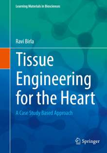 Ravi Birla: Tissue Engineering for the Heart, Buch