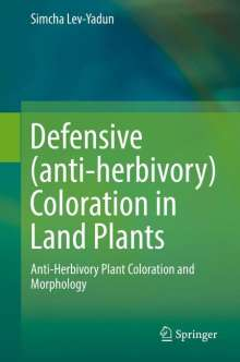 Simcha Lev-Yadun: Defensive (anti-herbivory) Coloration in Land Plants, Buch