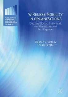 Stephen C. Clark: Wireless Mobility in Organizations, Buch