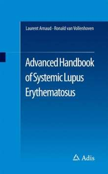 Laurent Arnaud: Advanced Handbook of Systemic Lupus Erythematosus, Buch