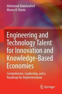 Mahmoud Abdulwahed: Engineering and Technology Talent for Innovation and Knowledge-Based Economies, Buch
