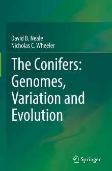 David B. Neale: The Conifers: Genomes, Variation and Evolution, Buch