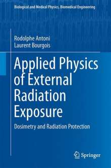 Rodolphe Antoni: Applied Physics of External Radiation Exposure, Buch