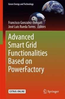 Advanced Smart Grid Functionalities Based on PowerFactory, Buch