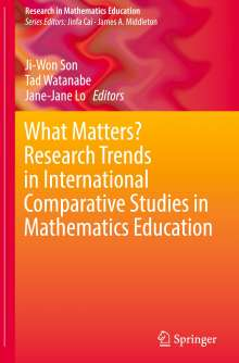What Matters? Research Trends in International Comparative Studies in Mathematics Education, Buch