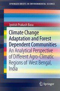 Jyotish Prakash Basu: Climate Change Adaptation and Forest Dependent Communities, Buch