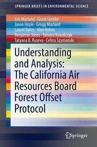 Alex Helms: Understanding and Analysis: The California Air Resources Board Forest Offset Protocol, Buch