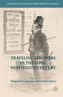 Traveling Irishness in the Long Nineteenth Century, Buch