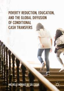 Michelle Morais: Poverty Reduction, Education, and the Global Diffusion of Conditional Cash Transfers, Buch