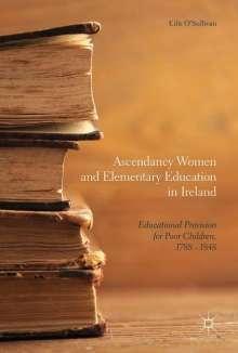 Eilís O'Sullivan: Ascendancy Women and Elementary Education in Ireland, Buch