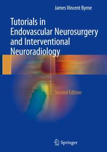 James Vincent Byrne: Tutorials in Endovascular Neurosurgery and Interventional Neuroradiology, Buch