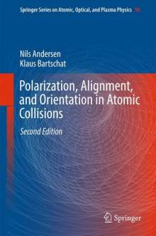 Nils Andersen: Polarization, Alignment, and Orientation in Atomic Collisions, Buch