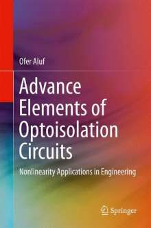 Ofer Aluf: Advance Elements of Optoisolation Circuits, Buch