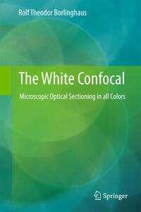 Rolf Theodor Borlinghaus: The White Confocal, Buch