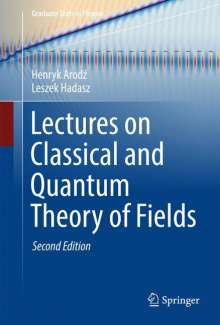 Henryk Arodz: Lectures on Classical and Quantum Theory of Fields, Buch