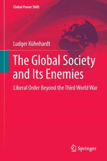 Ludger Kühnhardt: The Global Society and Its Enemies, Buch