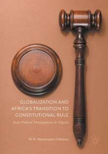 Mohammed Nurudeen Akinwunmi-Othman: Globalization and Africa's Transition to Constitutional Rule, Buch