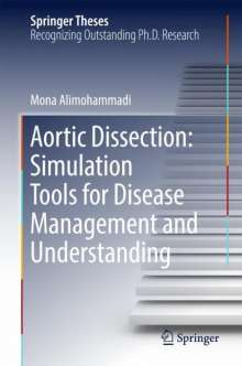 Mona Alimohammadi: Aortic Dissection: Simulation Tools for Disease Management and Understanding, Buch