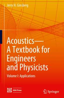 Jerry H. Ginsberg: Acoustics - A Textbook for Engineers and Physicists, Buch