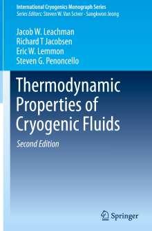 Jacob W. Leachman: Thermodynamic Properties of Cryogenic Fluids, Buch