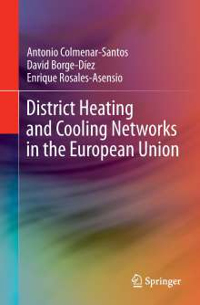 Antonio Colmenar-Santos: District Heating and Cooling Networks in the European Union, Buch